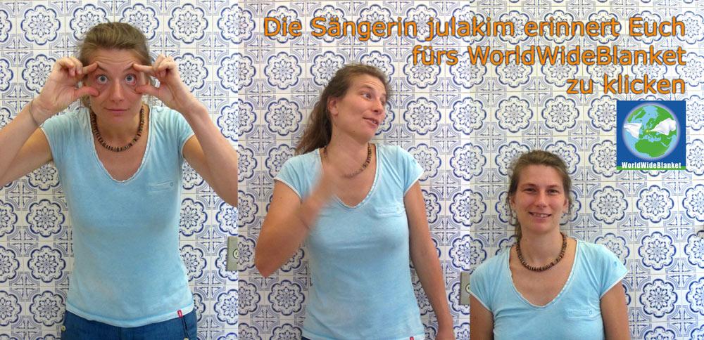 Die Sängerin julakim ruft Euch auf, fürs WorldWideBlanket zu klicken